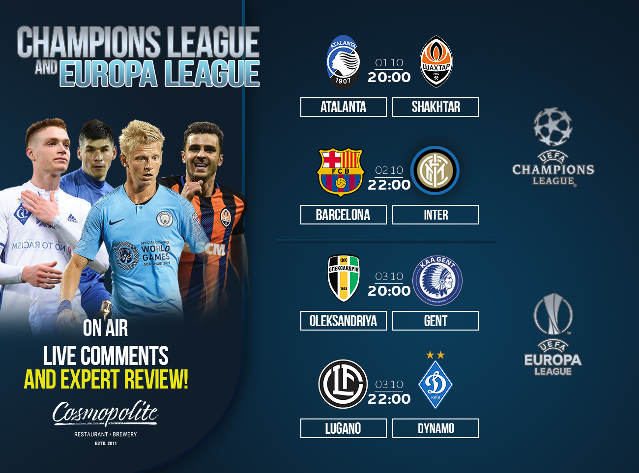 Grand Football: Champions League and Europa League! LIVE at Cosmopolite!